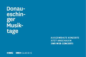 Web Concerts der Donaueschinger Musiktage