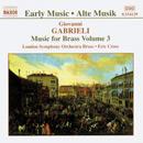 Gabrieli, Giovanni: Music for Brass Volume 3