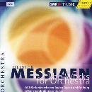 Messiaen, Olivier: Sämtliche Orchesterwerke