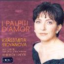 Krassimira Stoyanova - I Palpiti d'Amor