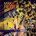 Reger, Max: Klarinettenquintett A-Dur op. 146, Streichsextett op. 118