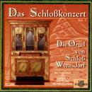 Das Schloßkonzert Vol.1: Die Orgel von Schloß Wernsdorf