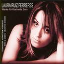 Laura Ruiz Ferreres - Werke für Klarinette Solo