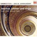 ChorEdition - 18.Jahrhundert 'Jauchze,jubilier und singe'