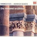 ChorEdition - 'Die Himmel erzählen' (Werke von Schütz)