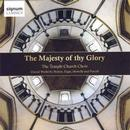 Temple Church Choir - The Majesty of thy Glory