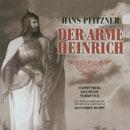 Pfitzner, Hans: Der arme Heinrich