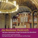 Details zu Das Mannheimer Wunderwerk - 100 J. Steinmeyer-Orgel Christuskirche Mannheim: Werke von Sigfrid Karg-Elert, Arno Landmann und Max Reger