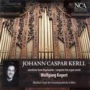 Kerll, Johann Caspar: Sämtliche freie Orgelwerke