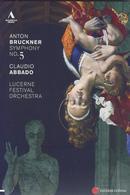 Details zu Bruckner, Anton - Sinfonie Nr. 5: Claudio Abbado, Lucerne Festival Orchestra