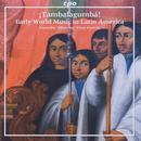 Tambalagumba - Early World Music in Latin America