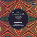 Ravel Piano Duo - A Polish Kaleidoscope