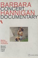 Hannigan, Barbara: Concert & Documentary