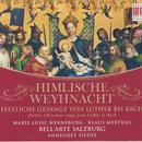 Himlische Weyhnacht - Festliche Gesänge von Luther bis Bach