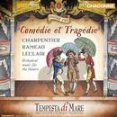 Comédie et Tragédie Vol.2: Werke von Charpentier, Rameau und Leclair