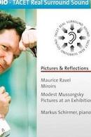 Ravel, Maurice und Mussorgsky, Modest: Pictures & Reflections