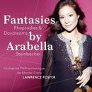 Arabella Steinbacher - Fantasies, Rhapsodies & Daydreams
