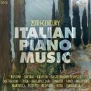 20th Century Italian Piano Music: Werke von Martucci, Cilea, Busoni, u.a.