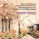 Grzegorz Olkiewicz - Outstanding Works for Flute by 20th-century Silesian Composers