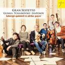 Details zu Gran Sestetto: Kammermusikwerke von Glinka, Tschaikowsky und Ljapunow