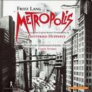 Detailinformationen und Hörproben zu Huppertz, Gottfried: Metropolis (Gesamtaufnahme)