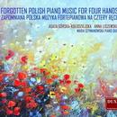 Agata Gorska-Kolodziejska & Anna Liszewska - Forgotten Polish Piano Music For Four Hands