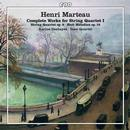 Marteau, Henri: Sämtliche Werke für Streichquartett Vol.1: Karine Deshayes, Isasi Quartet