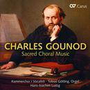 Details zu Charles Gounod: Geistliche Chorwerke: Kammerchor Vocalisti, Tobias Götting (Orgel), Hans-Joachim Lustig
