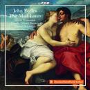 Music for the Theatre: The Mad Lover; Love at a Loss: Olivia Vermeulen, Capella Orlandi Bremen, Thomas Ihlenfeldt
