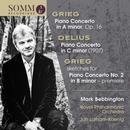 Grieg/Delius: Klavierkonzerte: Mark Bebbington, Royal Philharmonic Orchestra, Jan Latham-Koenig
