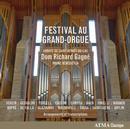 Festival Au Grand-Orgue: Dom Richard Gagné
