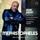 Details zu Mephistopheles and other bad guys: Kevin Short, Orchestre Philharmonique de Marsaille, Lawrence Foster