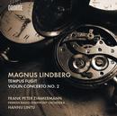 Lindberg, Magnus: Tempus fugit, Violin Concerto No.2: Frank Peter Zimmermann, Finnish Radio Symphony Orchestra, Hannu Lintu