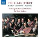 Details zu Lully, Jean-Baptiste: The Lully Effect: Indianapolis Baroque Orchestra, Barthold Kuijken