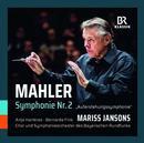 Mahler, Gustav: Symphonie Nr.2: Chor und Symphonieorchester des Bayerischen Rundfunks, Mariss Jansons