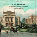 Reinecke, Carl: The String Quartets: Reinhold-Quartett