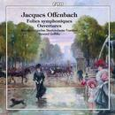 Offenbach, Jacques: Folies symphoniques: Brandenburgisches Staatsorchester Frankfurt, Howard Griffiths