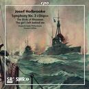 Holbrooke, Josef: Symphonic Poems III: Deutsche Radio Philharmonie, Howard Griffiths