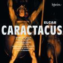 Details zu Elgar, Edward: Caractacus: Huddersfield Choral Society, Orchestra of Opera North, Martyn Brabbins