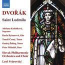 Dvorak, Anton: Saint Ludmila: Slovak Philharmonic Orchestra & Choir, Leos Svarovsky