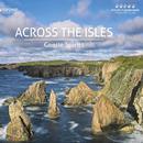 ACROSS THE ISLES: Gentle Spirits: Elke Hardegen-Düker, Andreas Düker, Job Verweijen