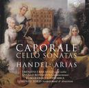 Caporale/Händel: Cello Sonatas, Arias with cello obligato: Romabarocca Ensemble, Lorenzo Tozzi