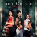Mozart, Wolfgang Amadeus: Divertimento KV 563, Streichtriosatz KV 562e: Trio Oreade