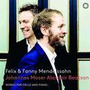 Details zu Mendelssohn: Werke für Cello & Klavier: Johannes Moser, Alasdair Beatson
