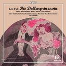 Fall, Leo: Die Dollarprinzessin: Münchner Rundfunkorchester, Ulf Schirmer