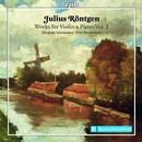 Röntgen, Julius: Works for violin & piano Vol.2: Christoph Schickedanz, Ernst Breidenbach