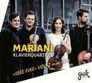 Idée fixe, Vol.2: Mariani Klavierquartett