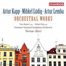 Details zu Kapp/Lüdig/Lemba: Orchestral works: Estonian National Symphony Orchestra, Neeme Järvi
