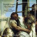 Christoph Graupner: Das Leiden Jesu: Barockorchester Mannheimer Hofkapelle, Florian Heyerick