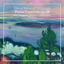 David Monrad Johansen: Piano Concerto op.29: Oliver Triendl, Kristiansand Symphony Orchestra, Eivind Aadland